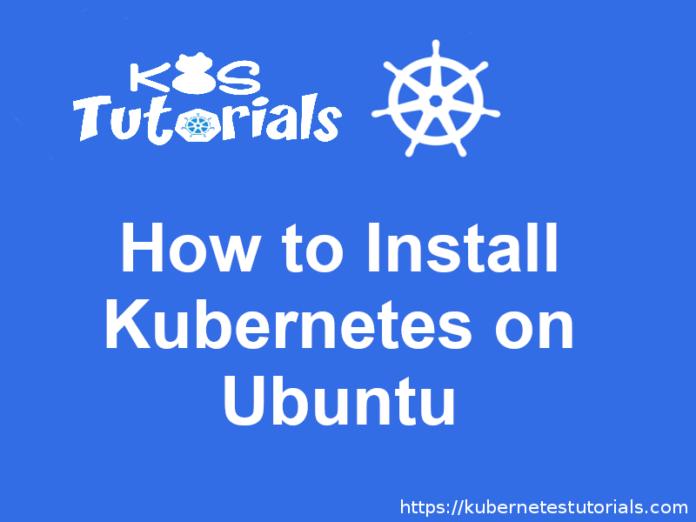 How to Install Kubernetes on Ubuntu